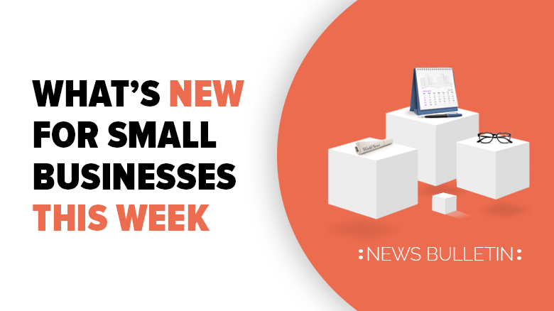 What's New For Small Businesses This Week? – 23/04/2021